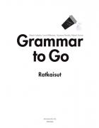 Grammar to Go Ratkaisut pdf