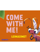 Come with me! Leimasimet