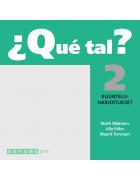 ¿Que tal? 2 Kuunteluharjoitukset Harjoituskirjan CD